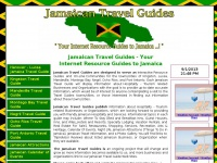 Welcome to the Jamaican Travel Guides - Your Internet Resource Guides to Jamaica - Linked here you will find Jamaican Travel Guides for Kingston, Lucea, Mandeville, Montego Bay, Negril, Ocho Rios, Port Antonio, Jamaican Attractions, and Jamaican Transportation Information - http://www.jamaicantravelguides.com - http://www.jamaicantravelguides.net - http://www.jamaicatravelguides.com - http://www.jamaicatravelguides.net - http://www.jamaicantravelguide.com - http://www.jamaicantravelguide.net - http://www.ja