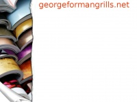georgeformangrills.net