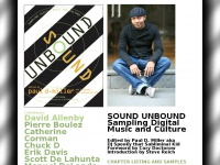 SOUND UNBOUND Sampling Digital Music and Culture. Edited by Paul D. Miller aka  DJ Spooky that Subliminal Kid