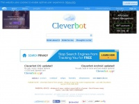 Cleverbot.com - a clever bot - speak to an AI with some Actual Intelligence?