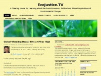 EcoJustice.TV | A Clearing House for Learning about the Socio-Economic, Political and Ethical Implications of Environmental Change